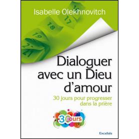 Dialoguer avec un Dieu d'amour – Isabelle Olekhnovitch
