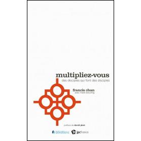 Multipliez-vous – Francis chan et Mark Beuving