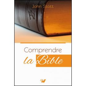 Comprendre la Bible – John Stott