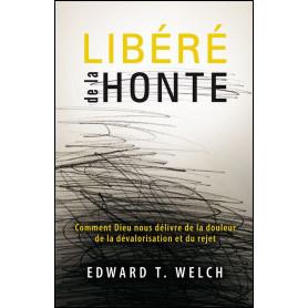 Libéré de la honte – Edward T.Welch