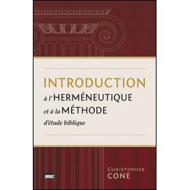 Introduction à l'herméneutique et à la méthode d'étude biblique – Christopher Cone