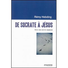 De Socrate à Jésus – Rémy Hebding