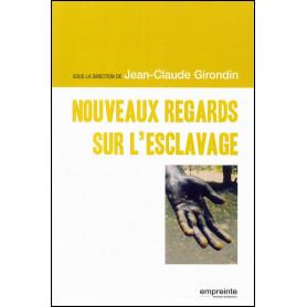 Nouveaux regards sur l'esclavage – Jean-Claude Girondin