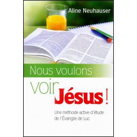 Nous voulons voir Jésus – Aline Neuhauser