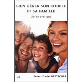 Bien gérer son couple et sa famille - Guide pratique