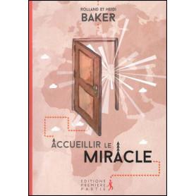 Accueillir le miracle – Rolland et Heidi Baker