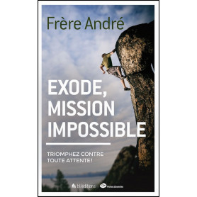 Exode mission impossible – Frère André