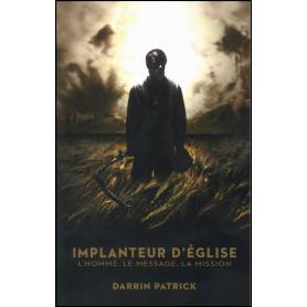 Implanteur d'églises – Darrin Patrick