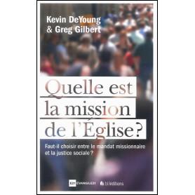 Quelle est la mission de l'église ? – Kevin DeYoung et Greg Gilbert