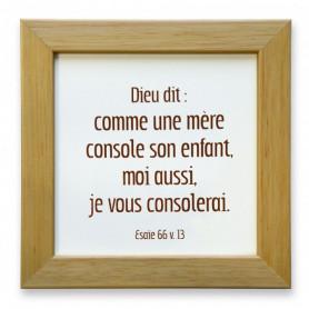 Céramique avec cadre Dieu dit : comme une mère console – Esaïe 66.13 – 12x12 cm