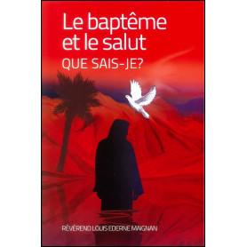 Le baptême et le salut que sais-je ? – Louis E. Maignan