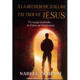 A la recherche d'Allah j'ai trouvé Jésus – Nabeel Qureshi