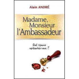 Madame, Monsieur L'Ambassadeur