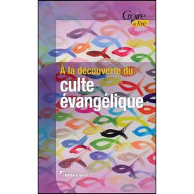 A la découverte du culte évangélique – Richard Gelin – Croire et Lire 40