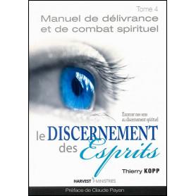 Le discernement des esprits - Manuel de délivrance tome 4 – Thierry Kopp