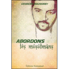 Abordons les musulmans – Georges Houssney