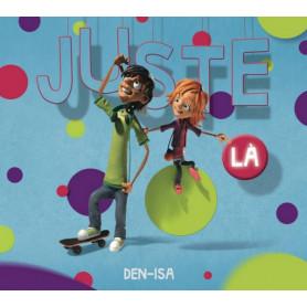 CD Juste là - Den-Isa