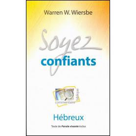 Soyez confiants - Hébreux