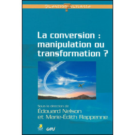 La conversion manipulation ou transformation ?