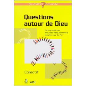 Questions autour de Dieu – Editions Farel