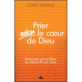Prier selon le coeur de Dieu – Tony Evans