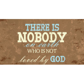 Tableau There is nobody on earth who is not loved by God