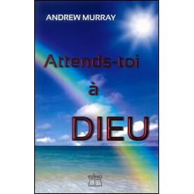 Attends-toi à Dieu – Andrew Murray