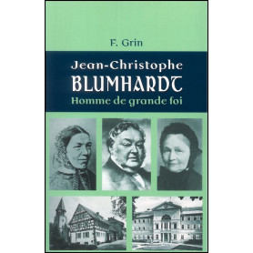 Jean-Christophe Blumhardt - Homme de grande foi – F.Grin