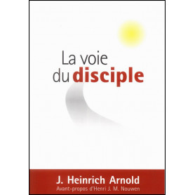 La voie du disciple – Johann Heinrich Arnold