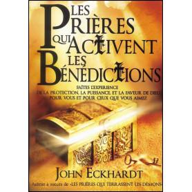 Les prières qui activent les bénédictions – John Eckhardt