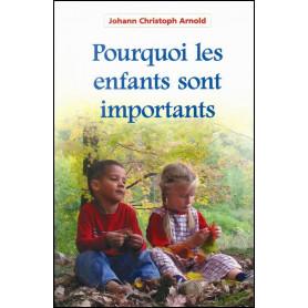 Pourquoi les enfants sont importants - Johann Christoph Arnold