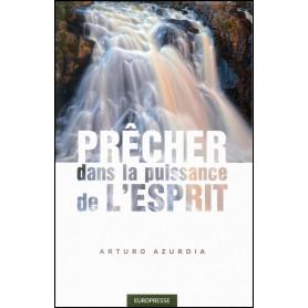Prêcher dans la puissance de l'Esprit – Arturo Azurdia