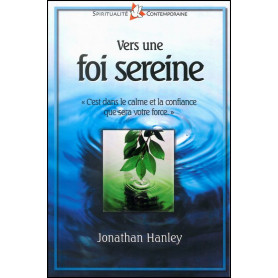 Vers une foi sereine – Jonathan Hanley