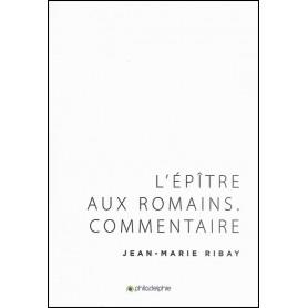 L'Epître aux Romains Commentaire – Jean-Marie Ribay