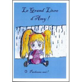 Le grand livre d'Amy – volume 3 Pardonne-moi