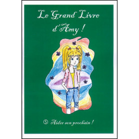 Le grand livre d'Amy – volume 5 Aider son prochain