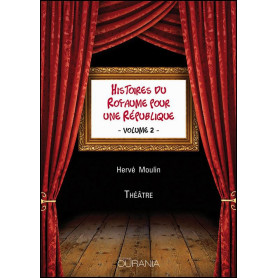 Histoires du royaume pour une république - volume 2