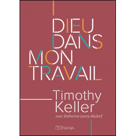 Dieu dans mon travail – Timothy Keller