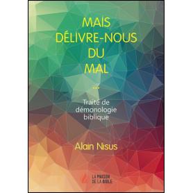 Mais délivre-nous du mal – Alain Nisus