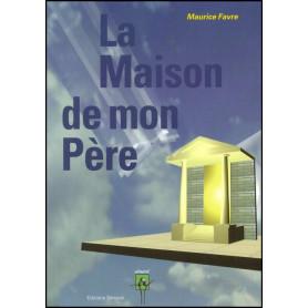 La maison de mon Père – Maurice Favre