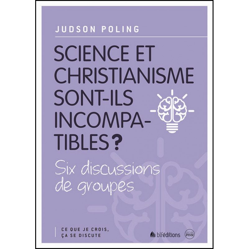 Science et christianisme sont-ils incompatibles ? – Judson Poling