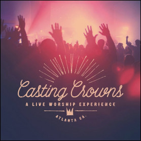 CD A Live Worship Experience - Casting Crowns