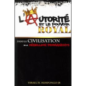 L'autorité et le pouvoir royal dans la civilisation de la rébellion permanente