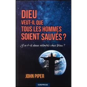 Dieu veut-il que tous les hommes soient sauvés ? – John Piper
