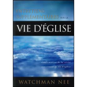 Entretiens supplémentaires sur la vie d'église – Watchman Nee