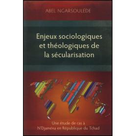 Enjeux sociologiques et théologiques de la sécularisation – Abel Ngarsoulede