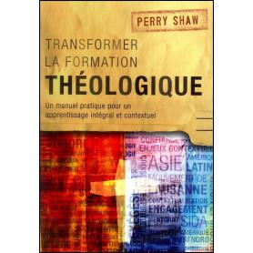 Transformer la formation théologique – Perry Shaw