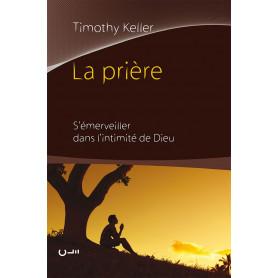 La prière – Timothy Keller