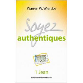 Soyez Authentiques – 1 Jean – Warren W.Wiersbe