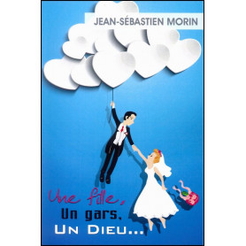 Une fille un gars un Dieu – Jean-Sébastien Morin